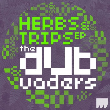 The Dub Vaders – Herbs & Trips