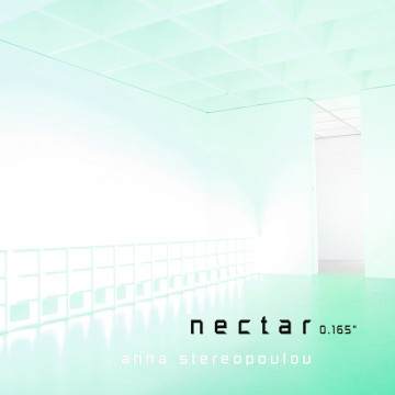 Anna Stereopoulou – Nectar 0.165»